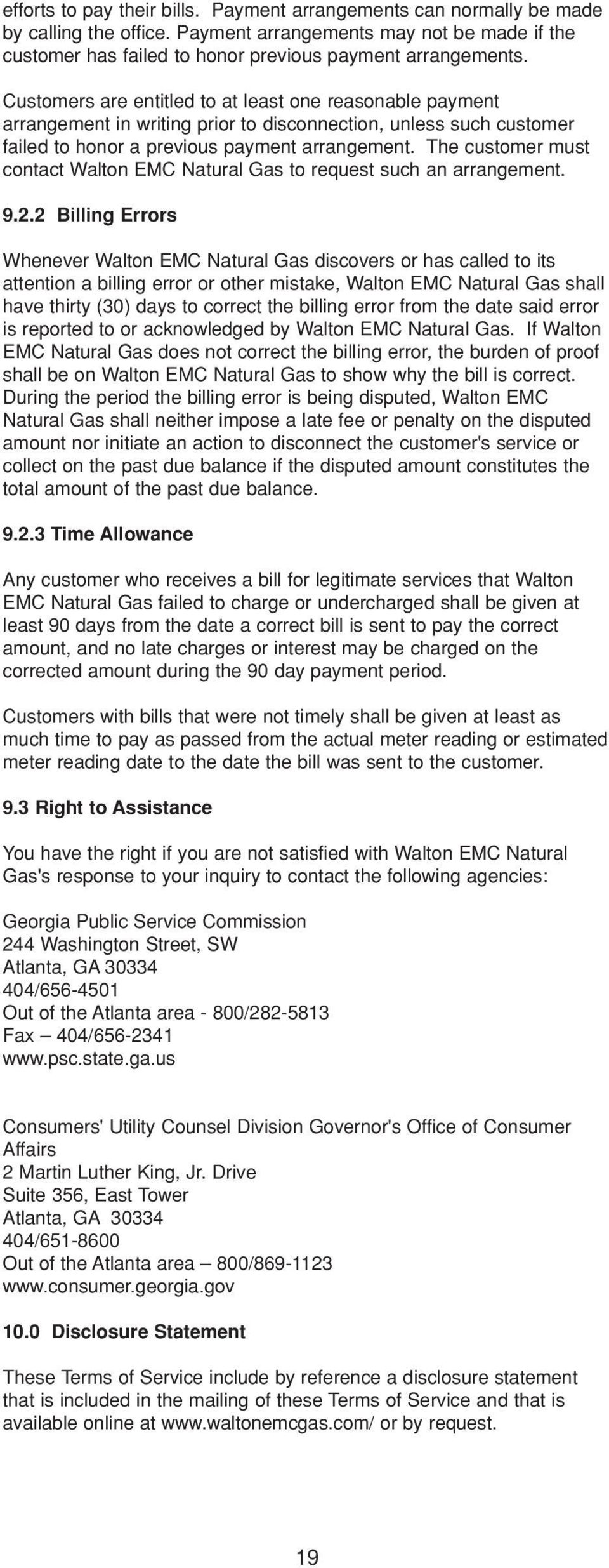 The customer must contact Walton EMC Natural Gas to request such an arrangement. 9.2.
