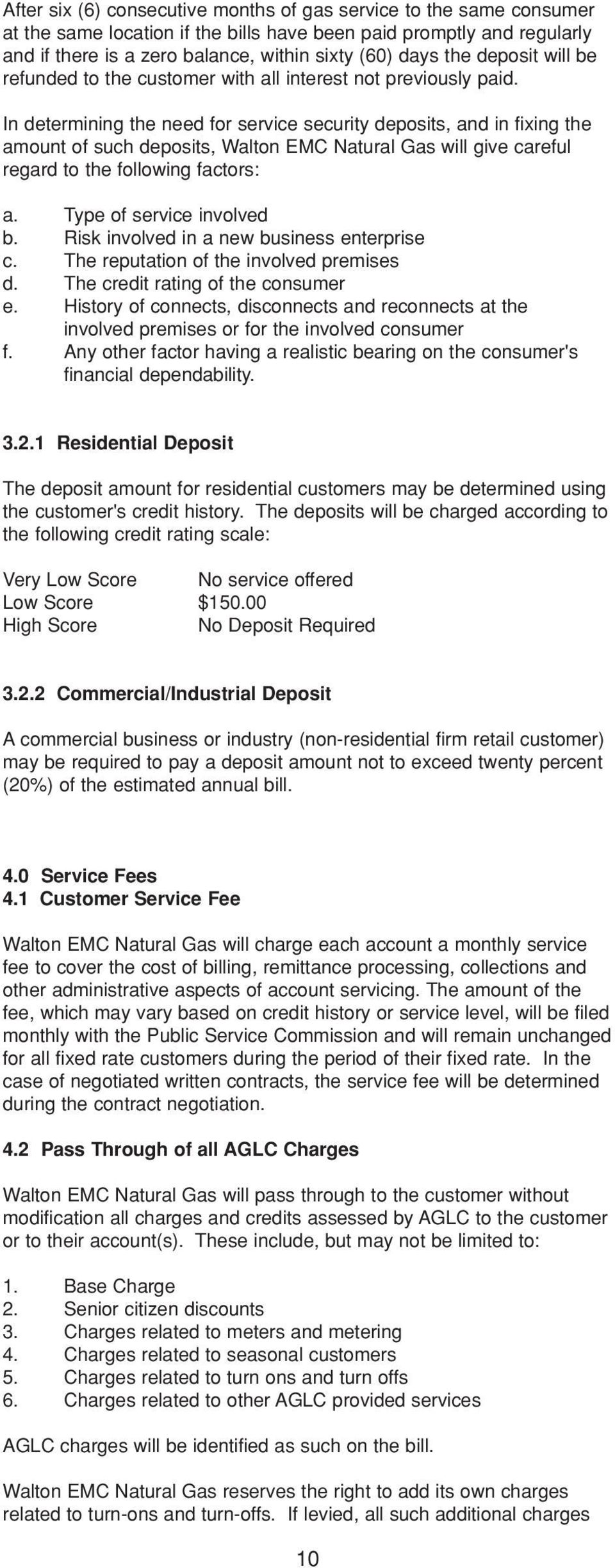 In determining the need for service security deposits, and in fixing the amount of such deposits, Walton EMC Natural Gas will give careful regard to the following factors: a.