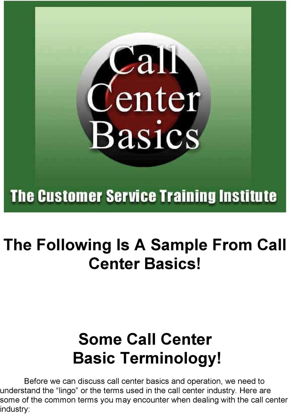 Before we can discuss call center basics and operation, we need to understand