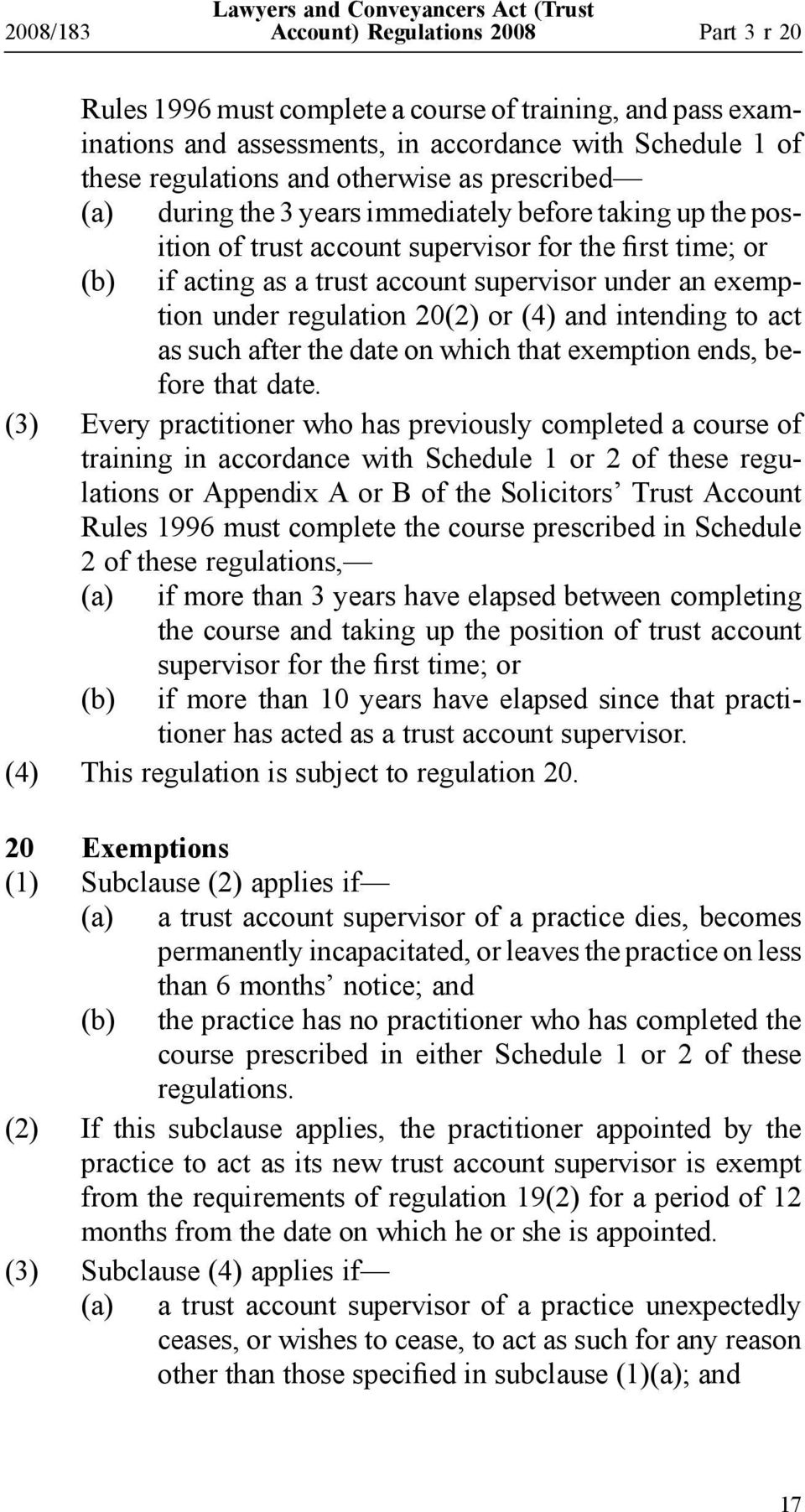 regulation 20(2) or (4) and intending to act as such after the date on which that exemption ends, before that date.