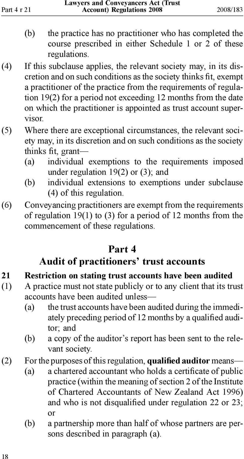 19(2) for a period not exceeding 12 months from the date on which the practitioner is appointed as trust account supervisor.