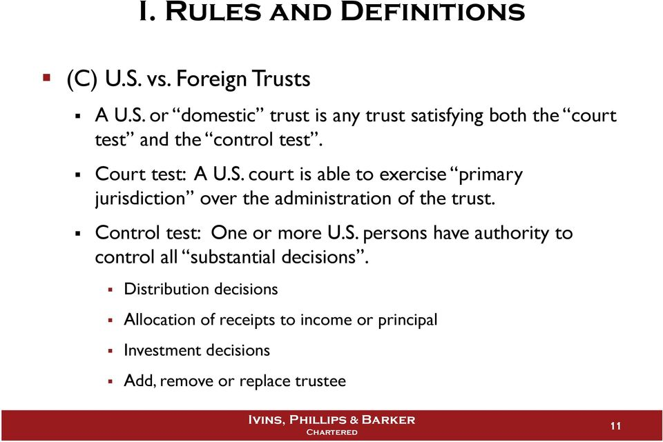 Control test: One or more U.S. persons have authority to control all substantial decisions.