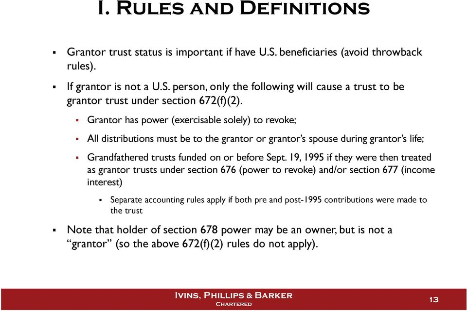 19, 1995 if they were then treated as grantor trusts under section 676 (power to revoke) and/or section 677 (income interest) Separate accounting rules apply if both pre and