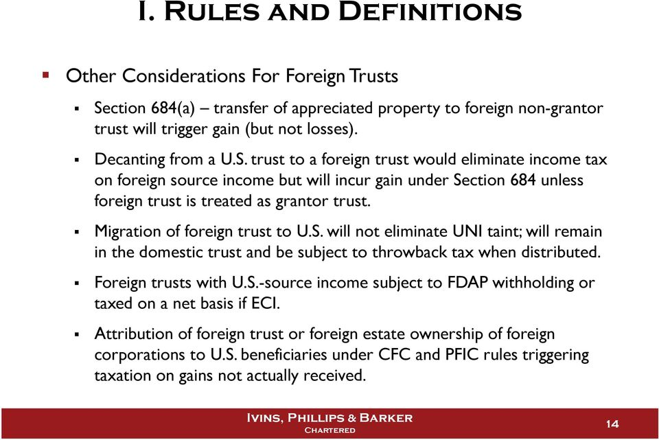 trust to a foreign trust would eliminate income tax on foreign source income but will incur gain under Section 684 unless foreign trust is treated as grantor trust.