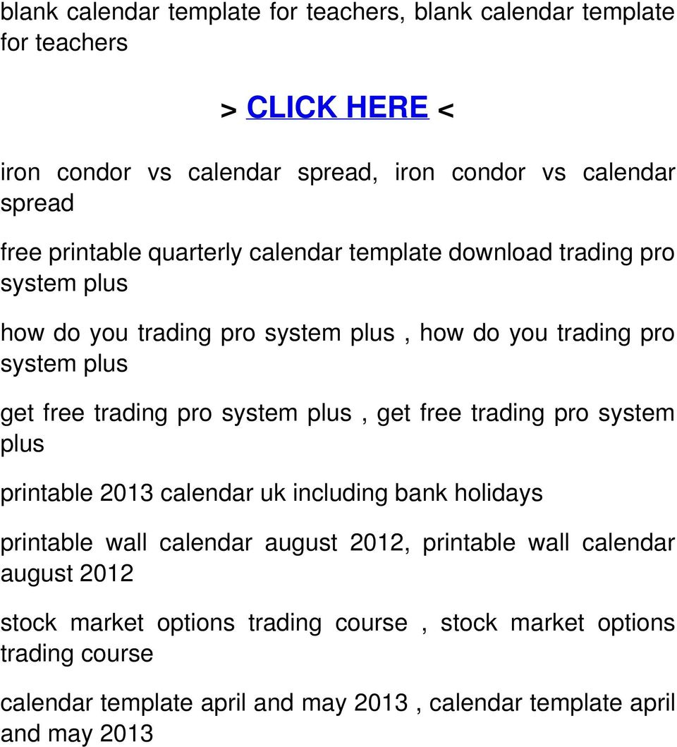 system, get free trading pro system printable 2013 calendar uk including bank holidays printable wall calendar august 2012, printable wall calendar