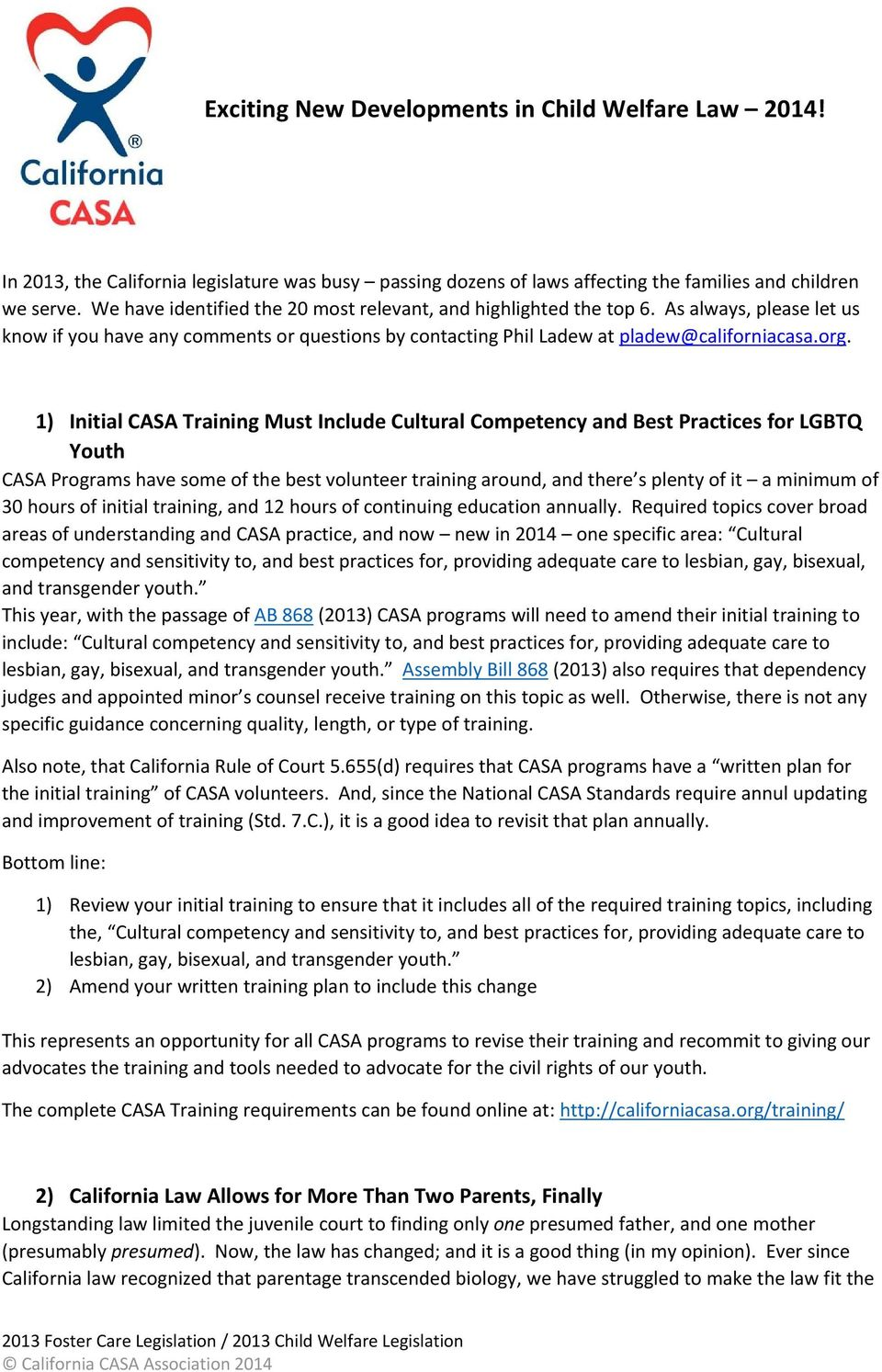 1) Initial CASA Training Must Include Cultural Competency and Best Practices for LGBTQ Youth CASA Programs have some of the best volunteer training around, and there s plenty of it a minimum of 30
