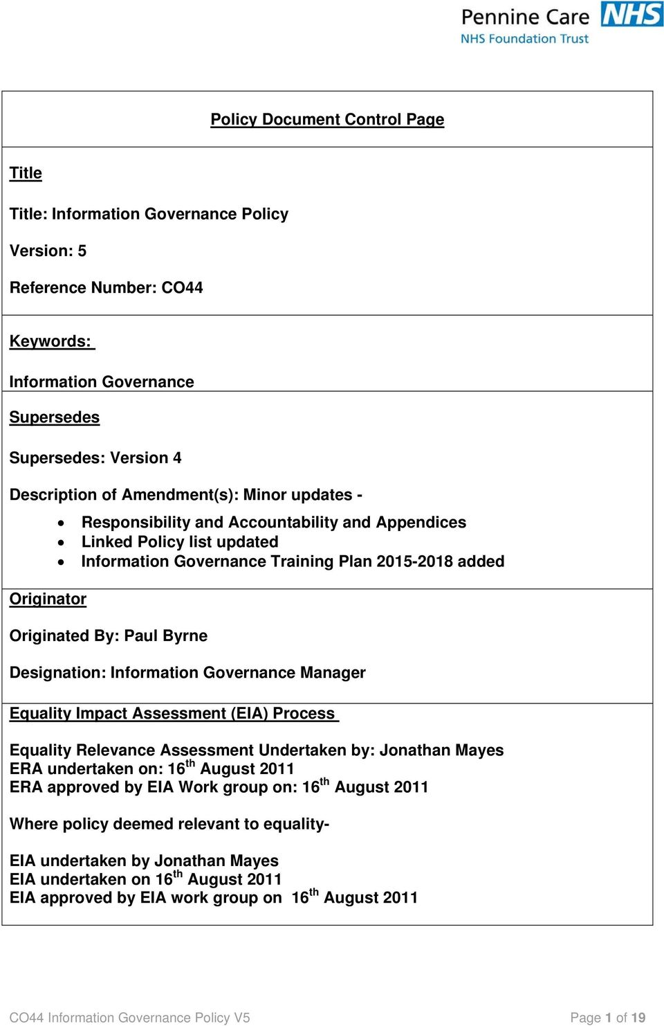 Designation: Information Governance Manager Equality Impact Assessment (EIA) Process Equality Relevance Assessment Undertaken by: Jonathan Mayes ERA undertaken on: 16 th August 2011 ERA approved by