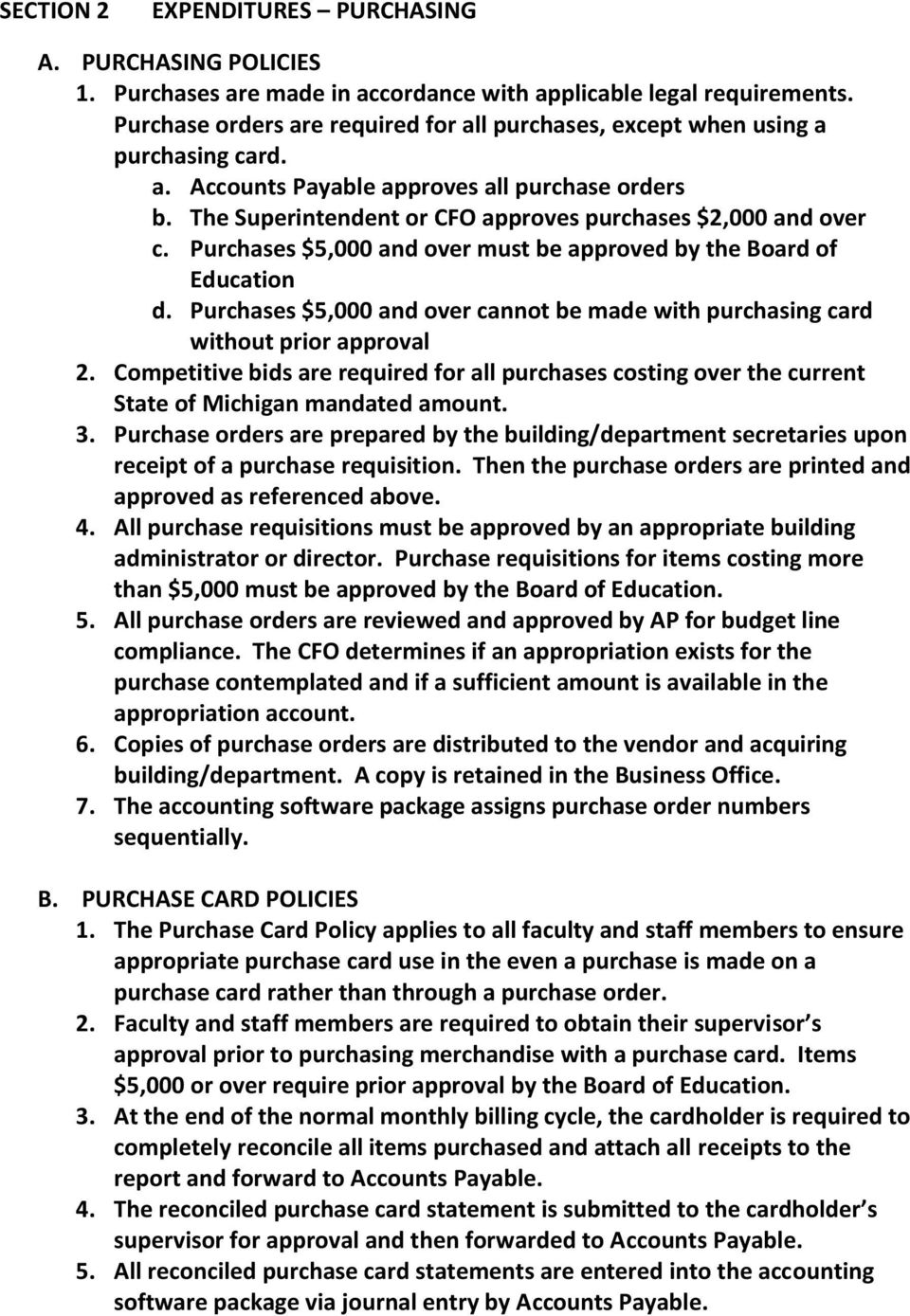 Purchases $5,000 and over must be approved by the Board of Education d. Purchases $5,000 and over cannot be made with purchasing card without prior approval 2.