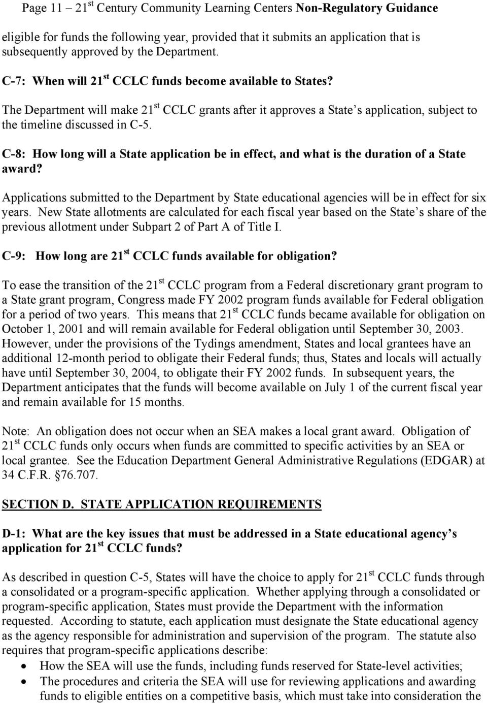 C-8: How long will a State application be in effect, and what is the duration of a State award? Applications submitted to the Department by State educational agencies will be in effect for six years.