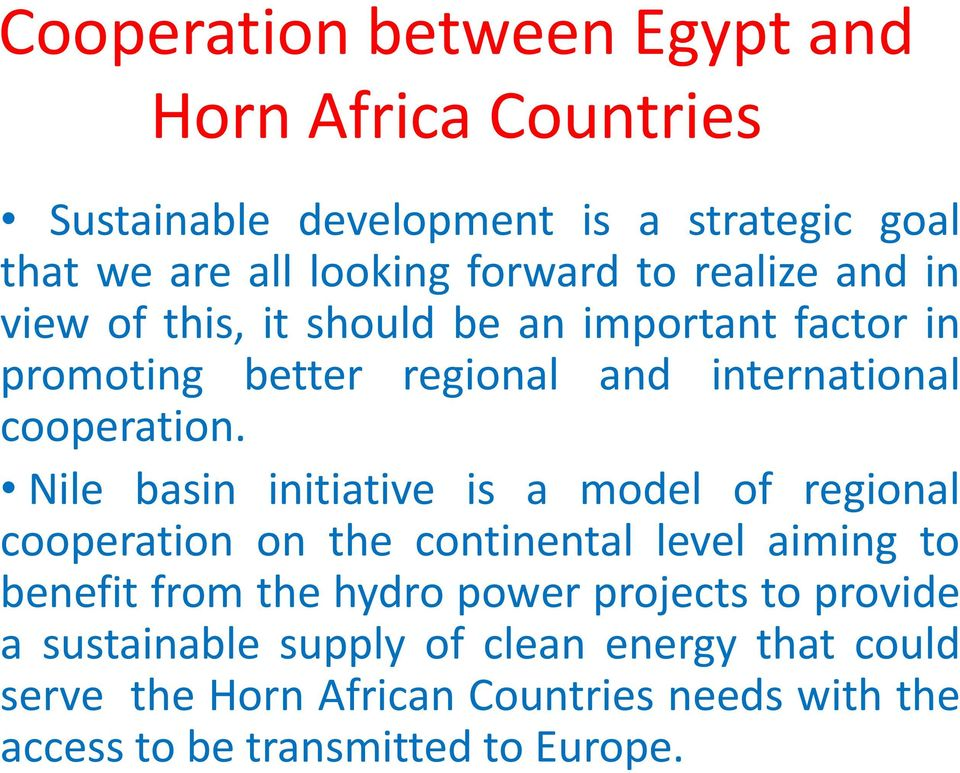 Nile basin initiative is a model of regional cooperation on the continental level aiming to benefit from the hydro power projects