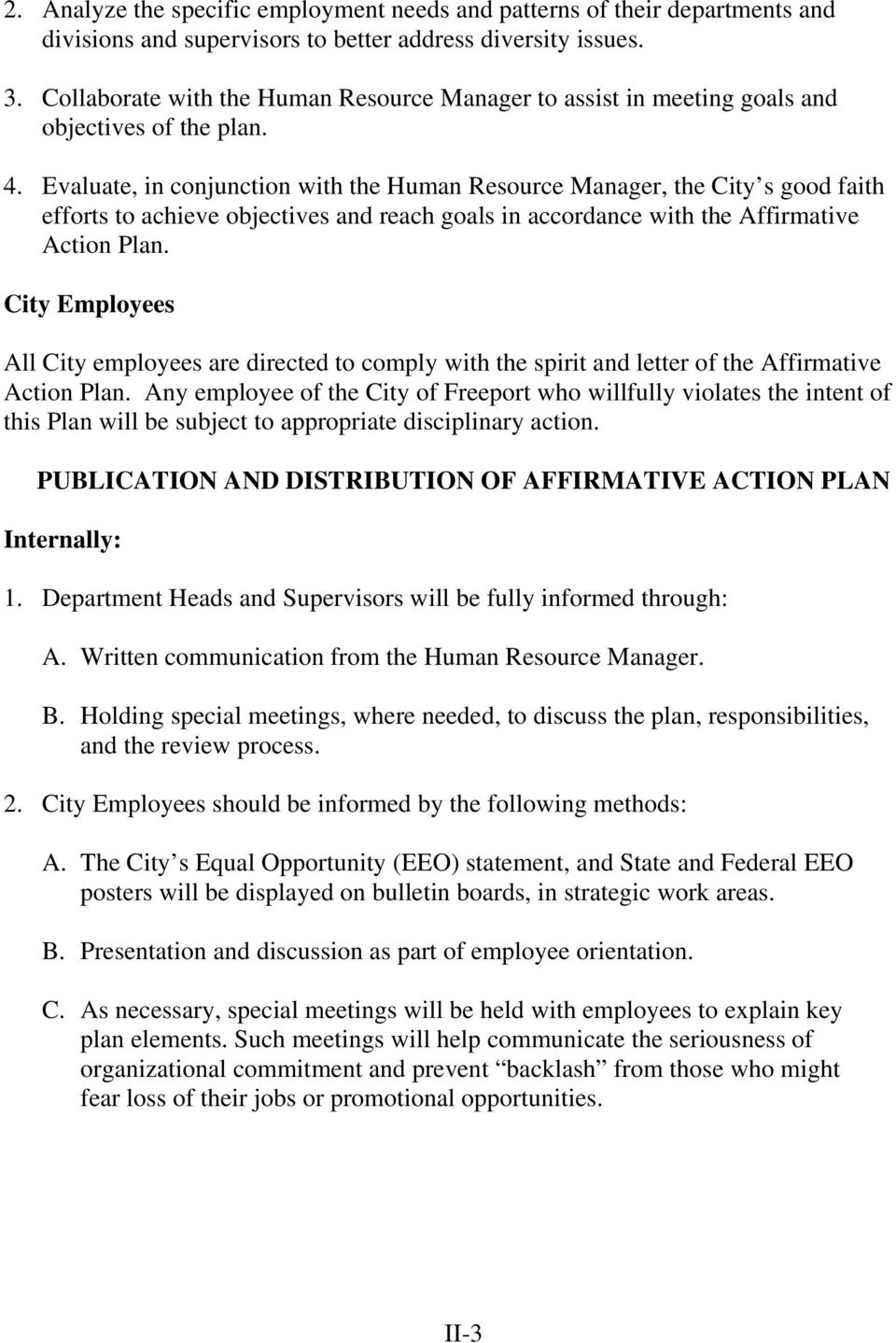 Evaluate, in conjunction with the Human Resource Manager, the City s good faith efforts to achieve objectives and reach goals in accordance with the Affirmative Action Plan.