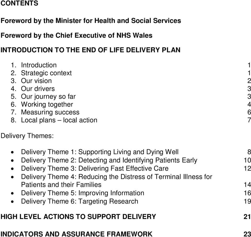 Local plans local action 7 Delivery Themes: Delivery Theme 1: Supporting Living and Dying Well 8 Delivery Theme 2: Detecting and Identifying Patients Early 10 Delivery Theme 3: Delivering Fast