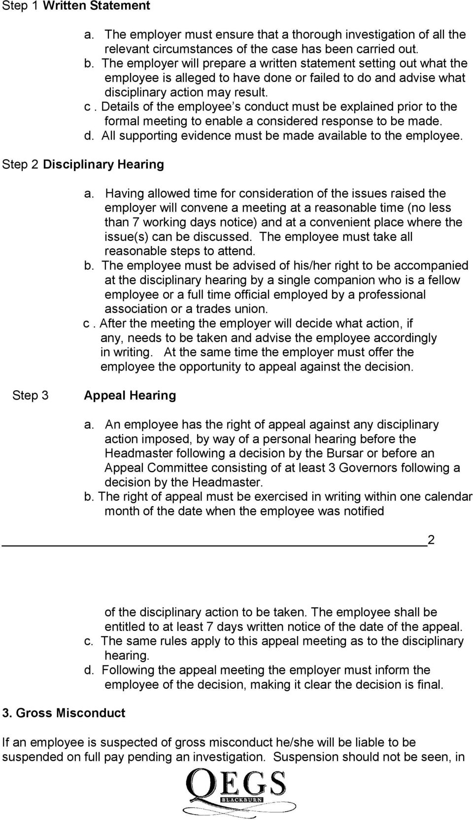 d. All supporting evidence must be made available to the employee. Step 2 Disciplinary Hearing a.