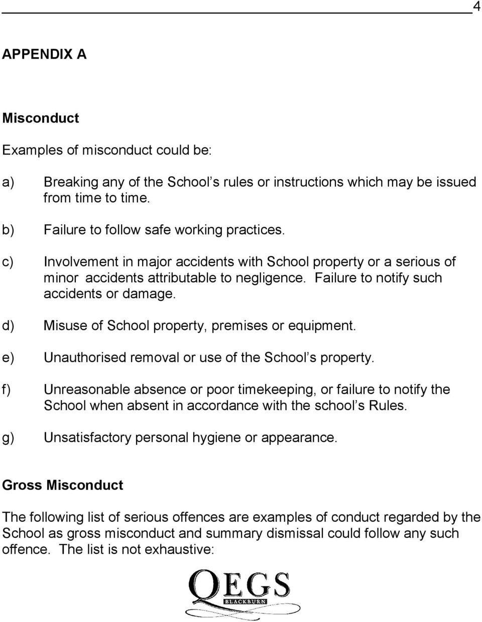 d) Misuse of School property, premises or equipment. e) Unauthorised removal or use of the School s property.