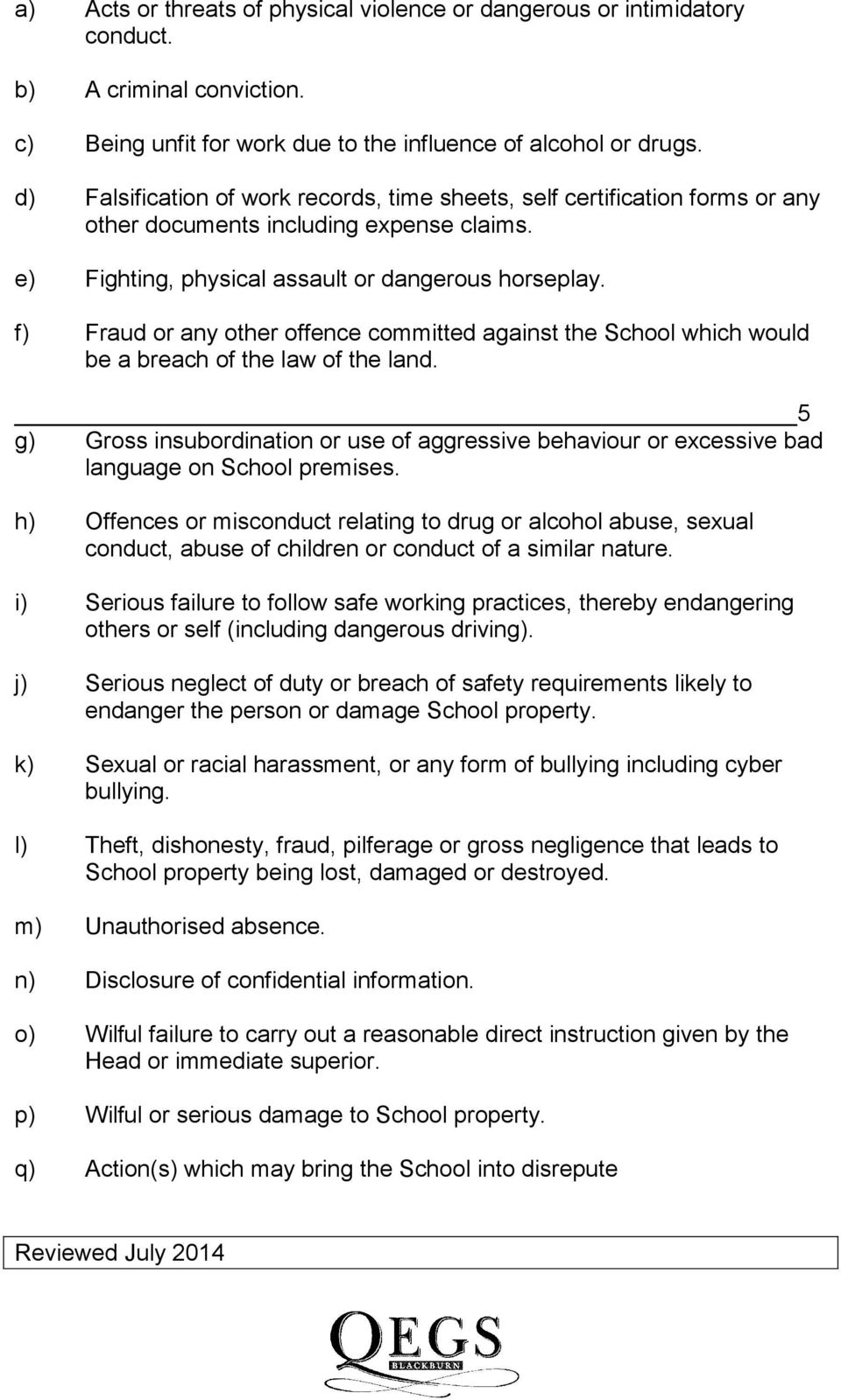 f) Fraud or any other offence committed against the School which would be a breach of the law of the land.