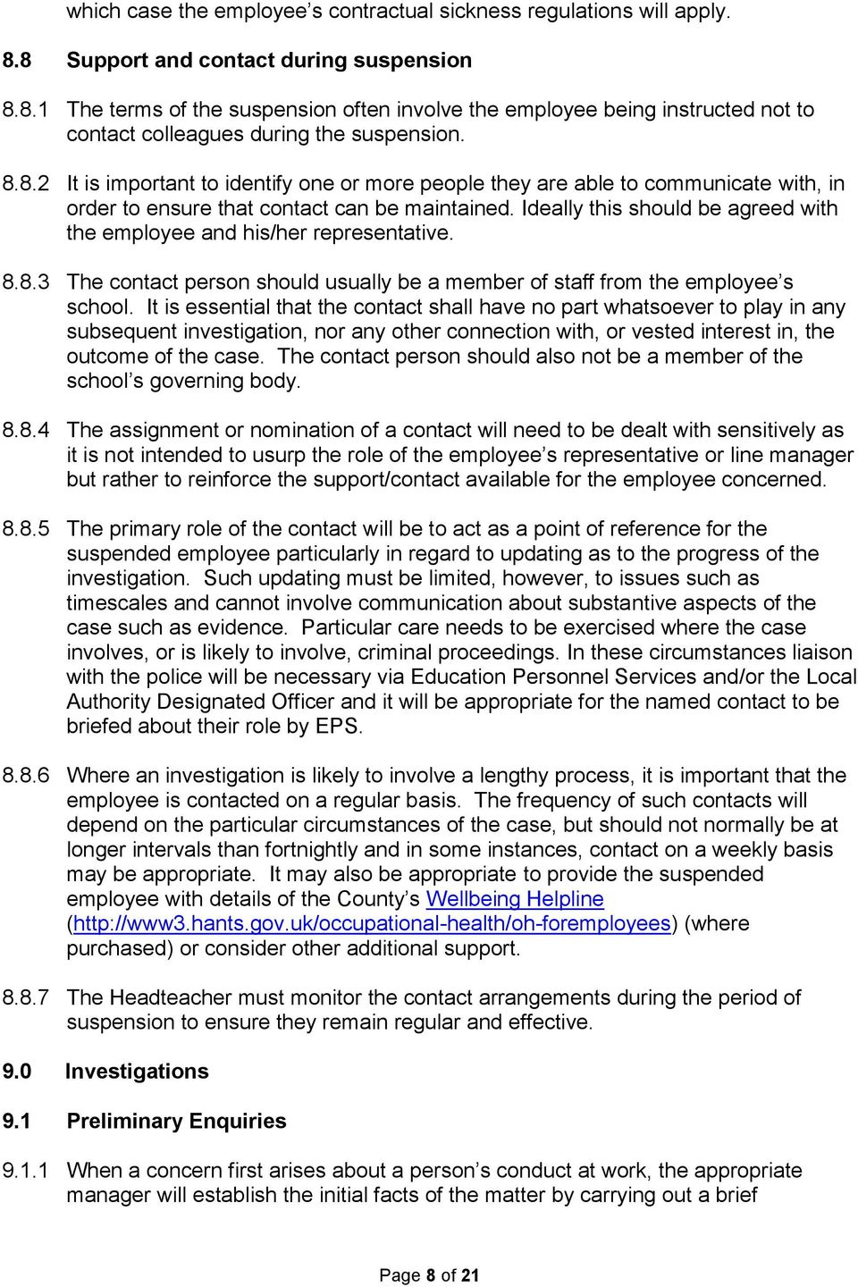 Ideally this should be agreed with the employee and his/her representative. 8.8.3 The contact person should usually be a member of staff from the employee s school.