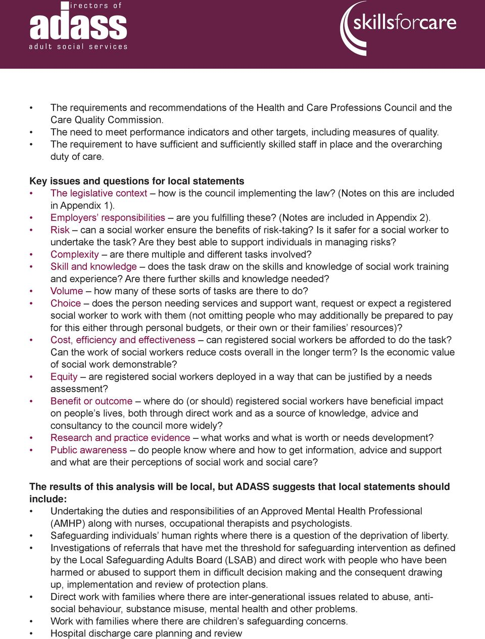 Key issues and questions for local statements The legislative context how is the council implementing the law? (Notes on this are included in Appendix 1).