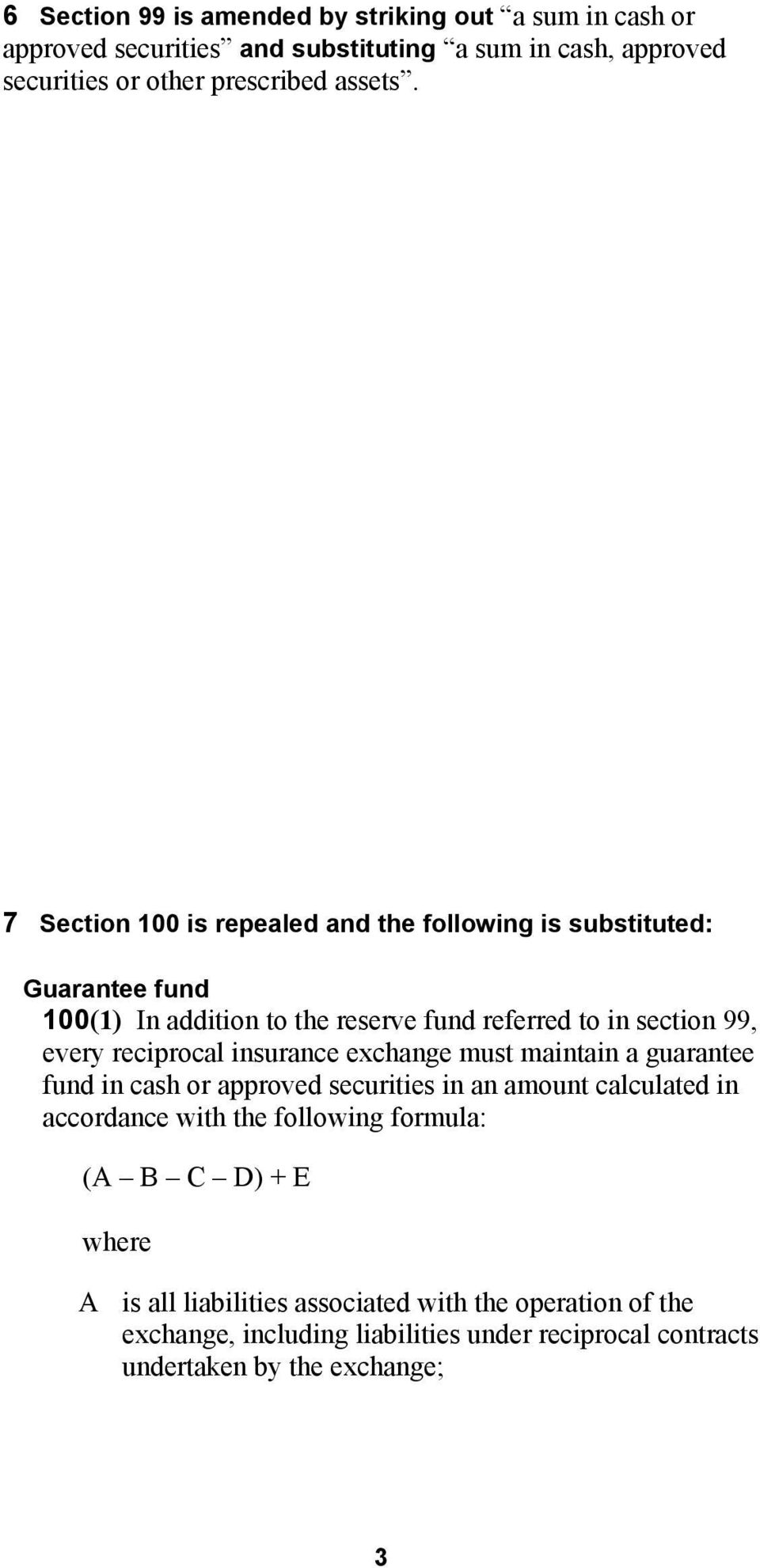 reciprocal insurance exchange must maintain a guarantee fund in cash or approved securities in an amount calculated in accordance with the following