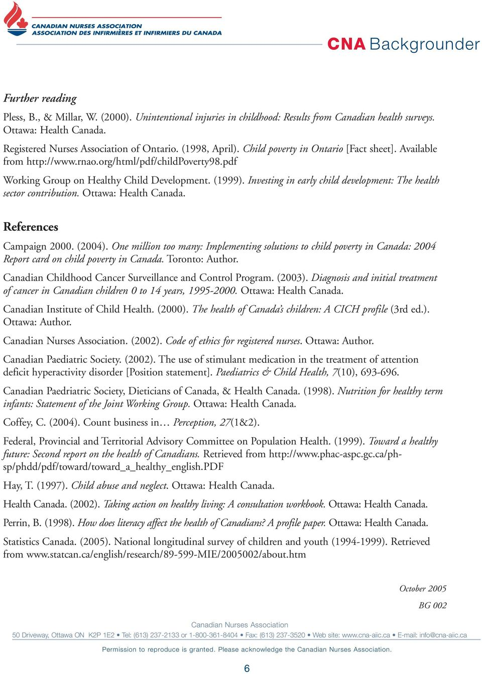 Investing in early child development: The health sector contribution. Ottawa: Health Canada. References Campaign 2000. (2004).