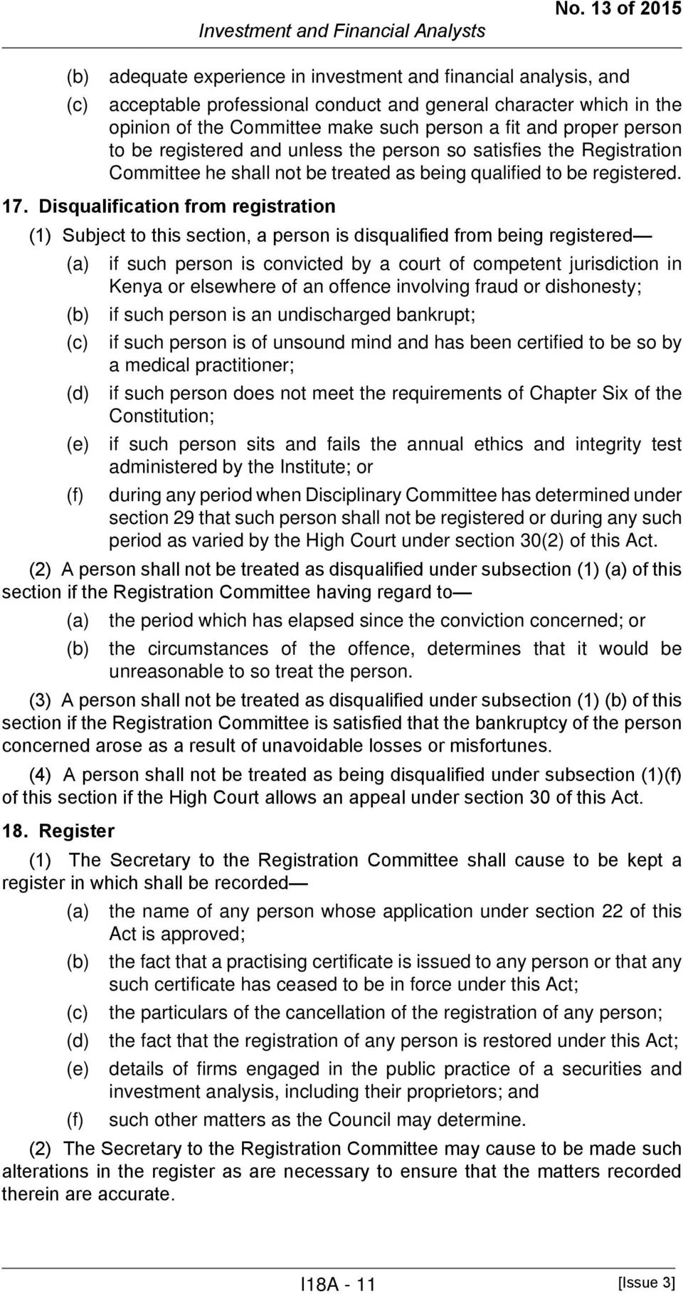 person to be registered and unless the person so satisfies the Registration Committee he shall not be treated as being qualified to be registered. 17.