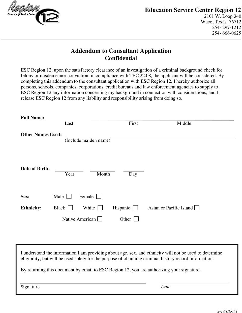 for felony or misdemeanor conviction, in compliance with TEC 22.08, the applicant will be considered.
