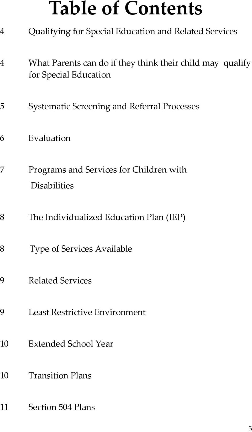 Programs and Services for Children with Disabilities 8 The Individualized Education Plan (IEP) 8 Type of Services