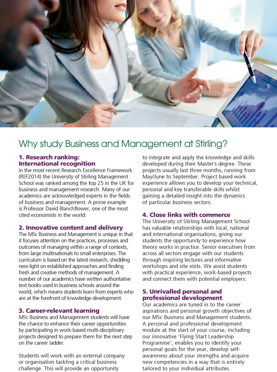 and management research. Many of our academics are acknowledged experts in the fields of business and management.