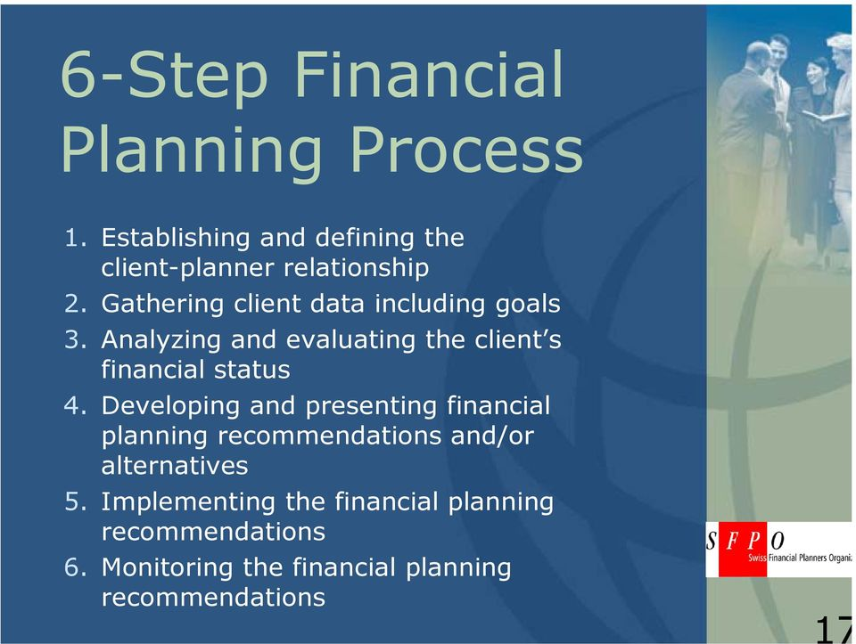 Analyzing and evaluating the client s financial status 4.