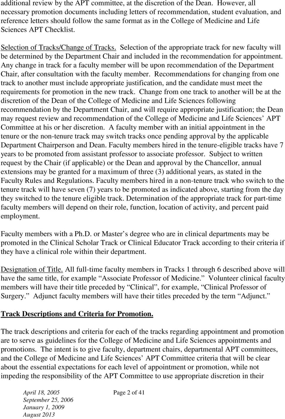 APT Checklist. Selection of Tracks/Change of Tracks. Selection of the appropriate track for new faculty will be determined by the Department Chair and included in the recommendation for appointment.