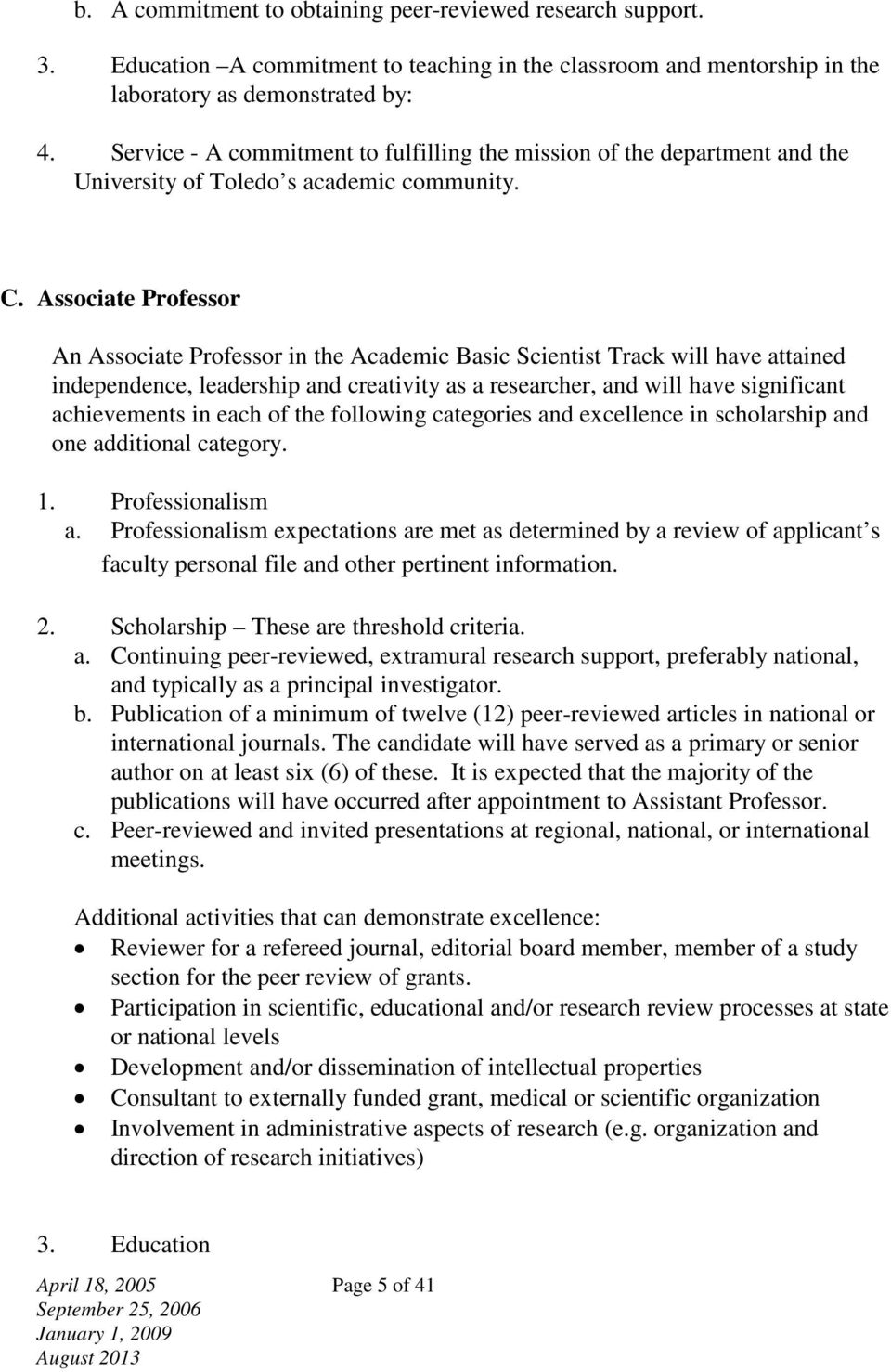 Associate Professor An Associate Professor in the Academic Basic Scientist Track will have attained independence, leadership and creativity as a researcher, and will have significant achievements in
