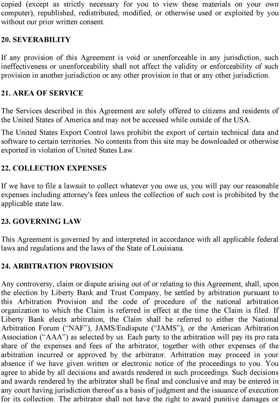 SEVERABILITY If any provision of this Agreement is void or unenforceable in any jurisdiction, such ineffectiveness or unenforceability shall not affect the validity or enforceability of such
