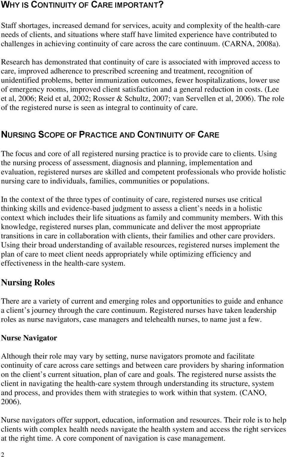 achieving continuity of care across the care continuum. (CARNA, 2008a).