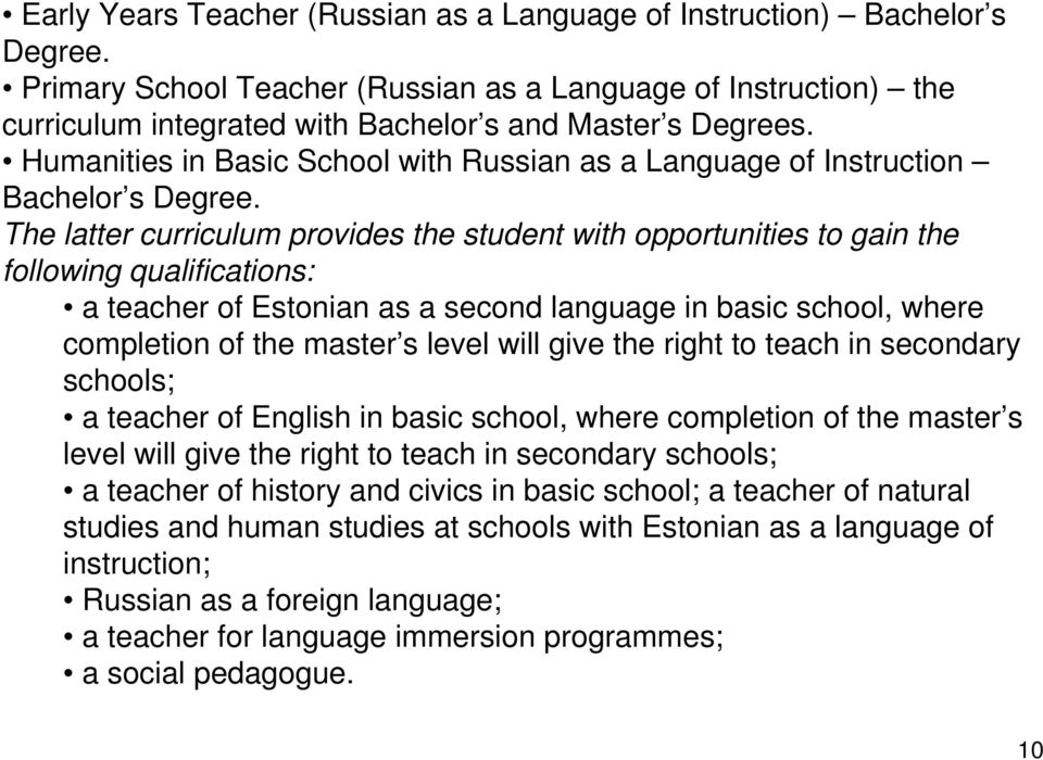Humanities in Basic School with Russian as a Language of Instruction Bachelor s Degree.