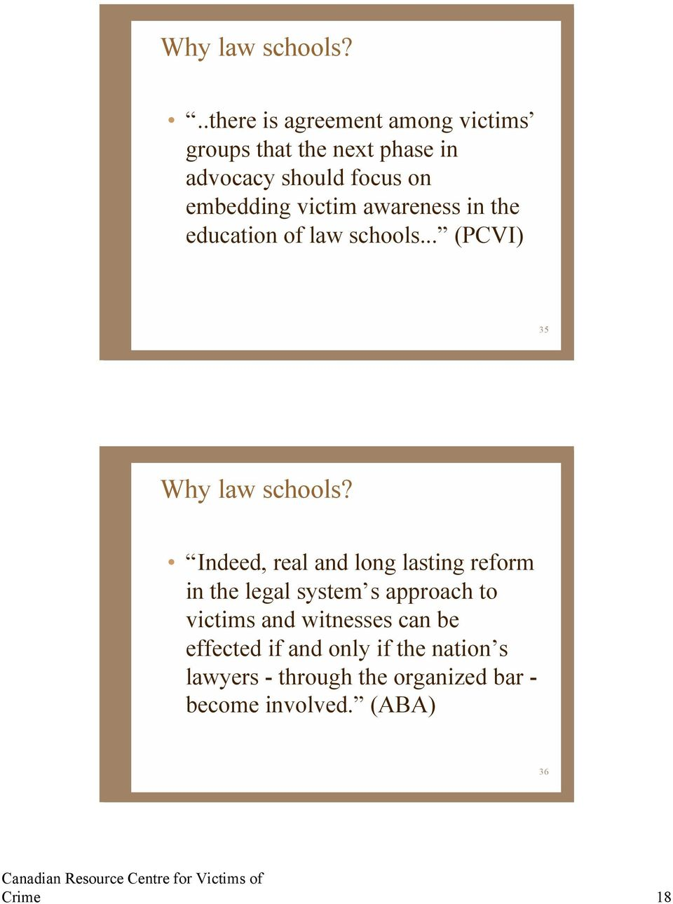 victim awareness in the education of law schools.