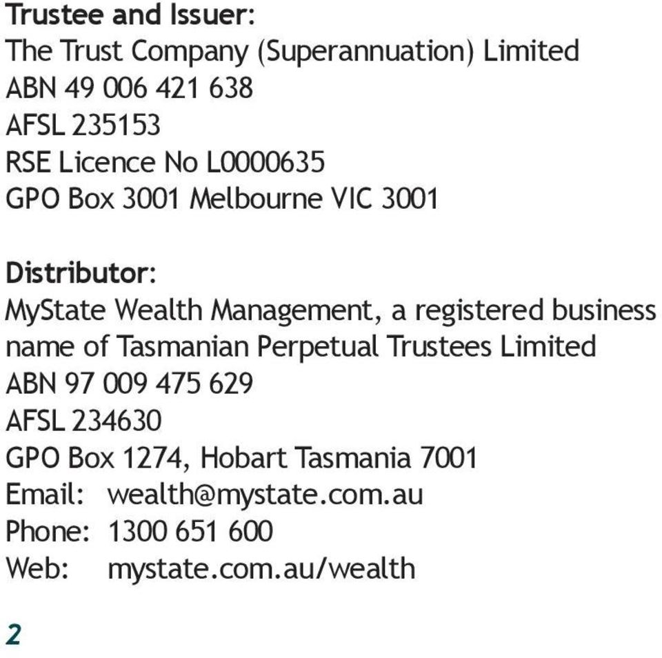 registered business name of Tasmanian Perpetual Trustees Limited ABN 97 009 475 629 AFSL 234630 GPO