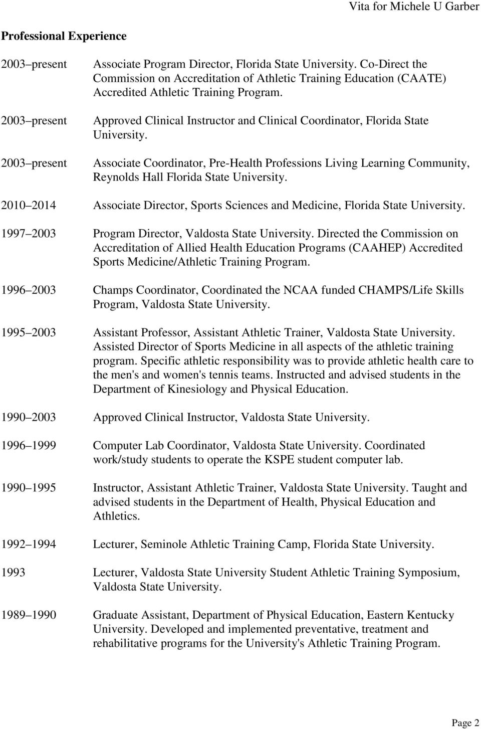 2010 2014 Associate Director, Sports Sciences and Medicine, Florida State University. 1997 2003 Program Director, Valdosta State University.