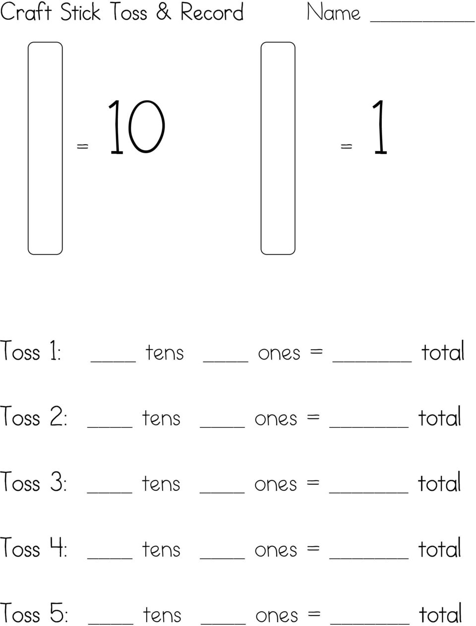 ones = total Toss 3: tens ones = total
