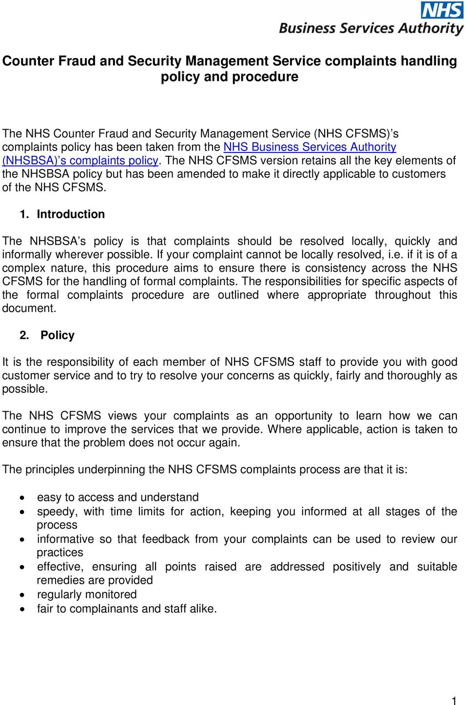 The NHS CFSMS version retains all the key elements of the NHSBSA policy but has been amended to make it directly applicable to customers of the NHS CFSMS. 1.