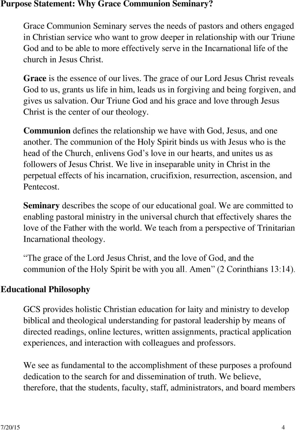 the Incarnational life of the church in Jesus Christ. Grace is the essence of our lives.