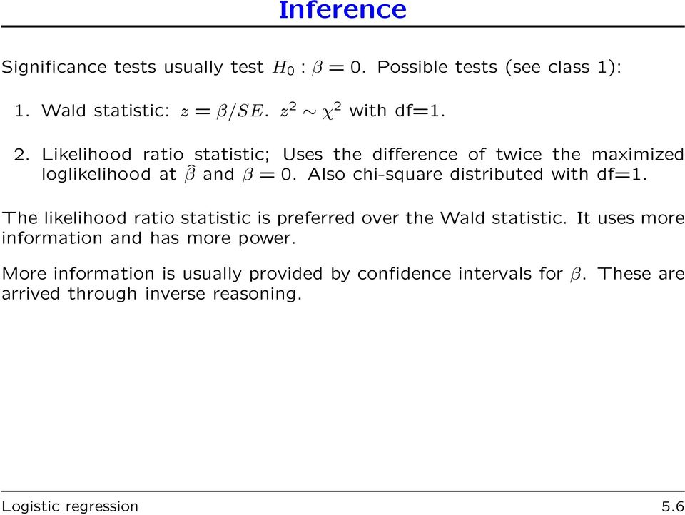 Overview Classes Logistic regression (5) 19-3 Building and applying