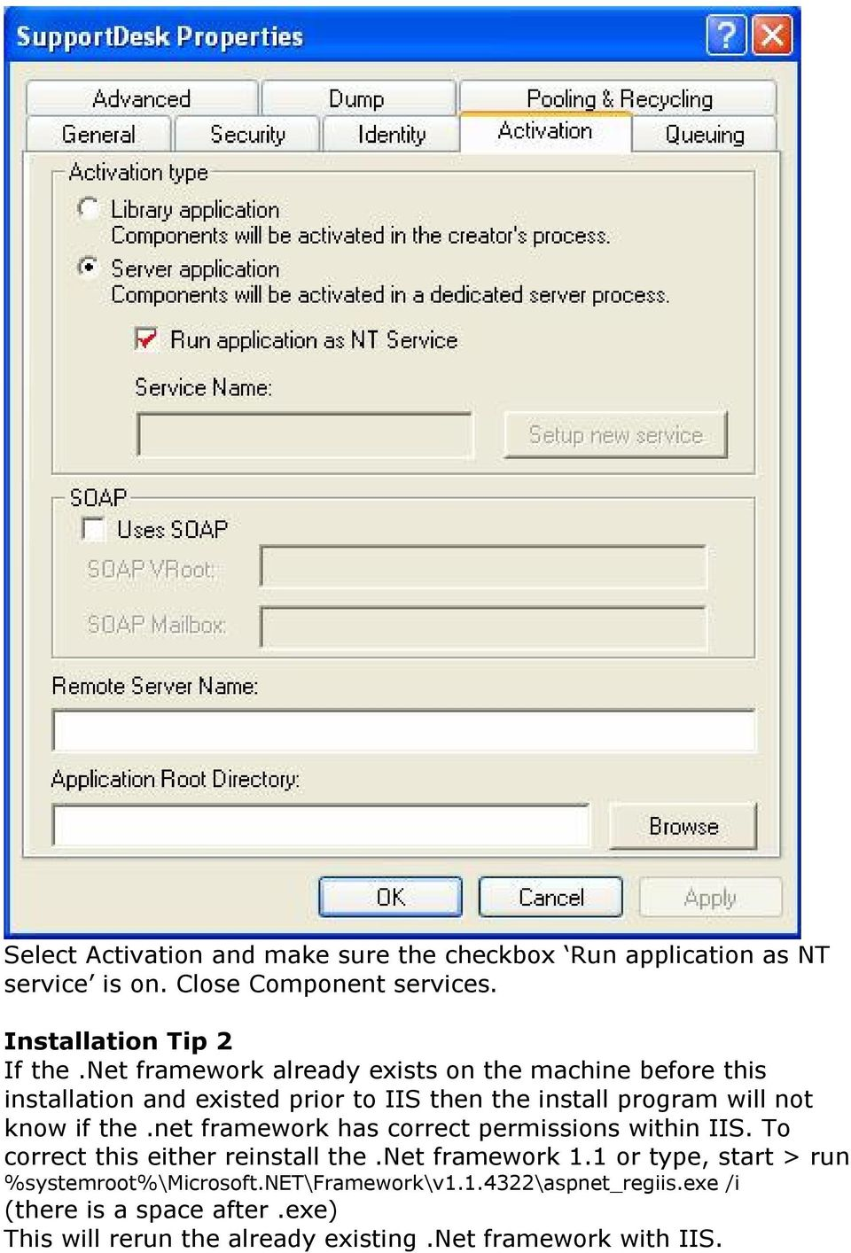net framework has correct permissions within IIS. To correct this either reinstall the.net framework 1.
