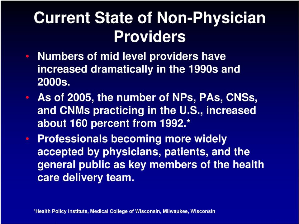 * Professionals becoming more widely accepted by physicians, patients, and the general public as key members of