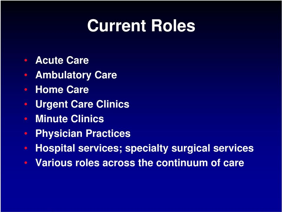 Physician Practices Hospital services; specialty