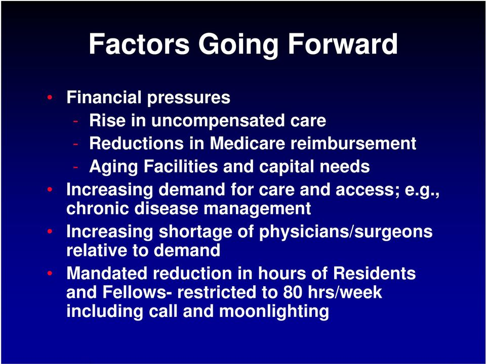 ng Facilities and capital needs Increasing demand for care and access; e.g., chronic disease