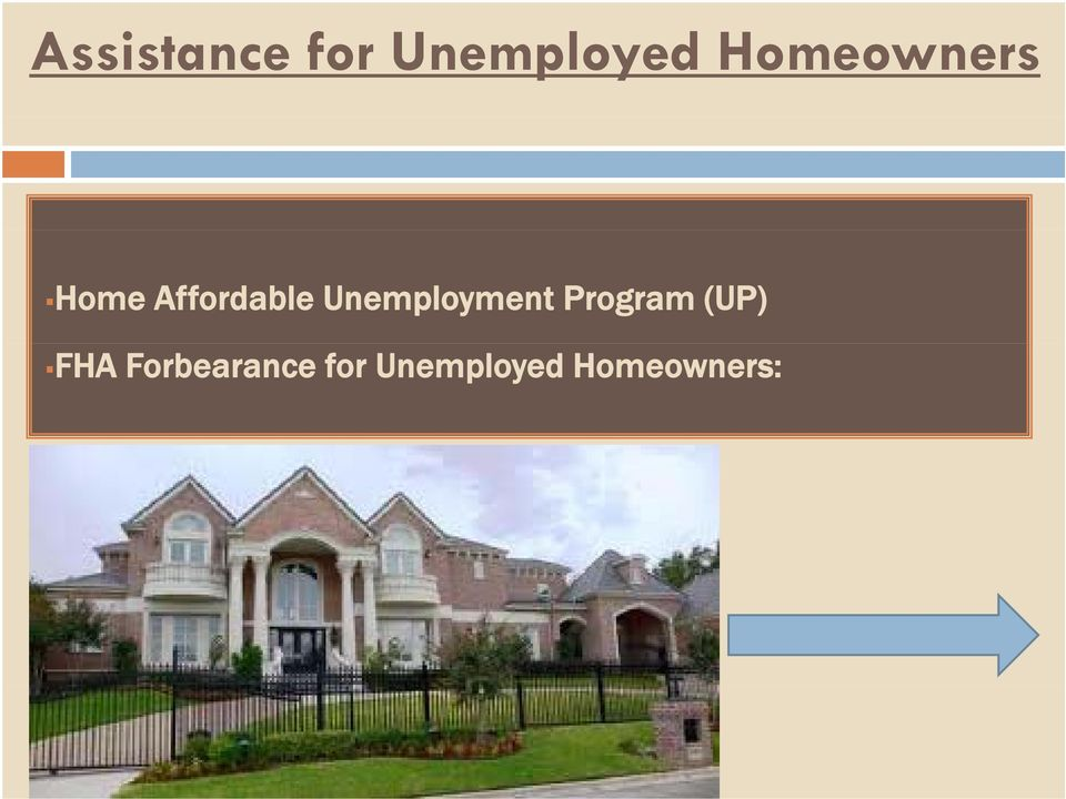 Unemployment Program (UP) FHA