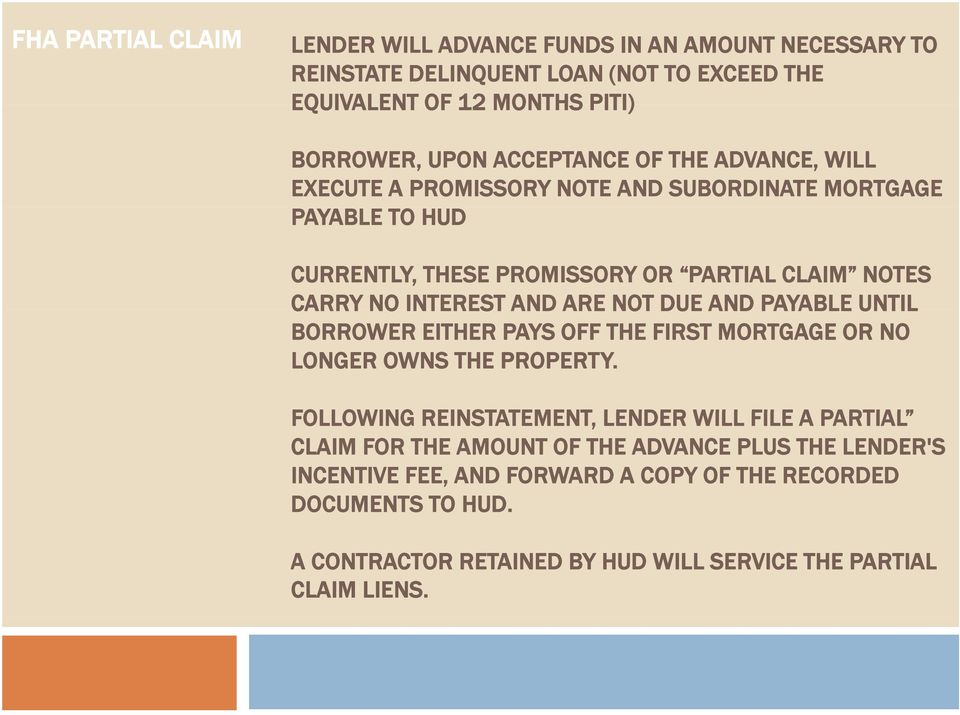AND ARE NOT DUE AND PAYABLE UNTIL BORROWER EITHER PAYS OFF THE FIRST MORTGAGE OR NO LONGER OWNS THE PROPERTY.
