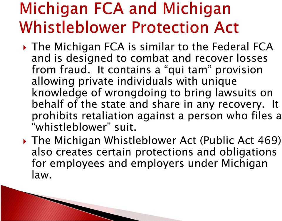 behalf of the state and share in any recovery. It prohibits retaliation against a person who files a whistleblower suit.