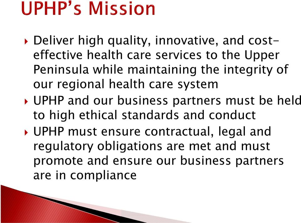 partners must be held to high ethical standards and conduct UPHP must ensure contractual, legal