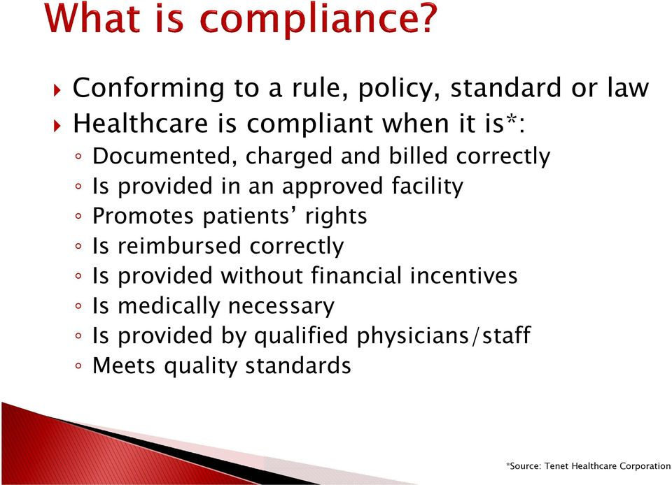 patients rights Is reimbursed correctly Is provided without financial incentives Is medically