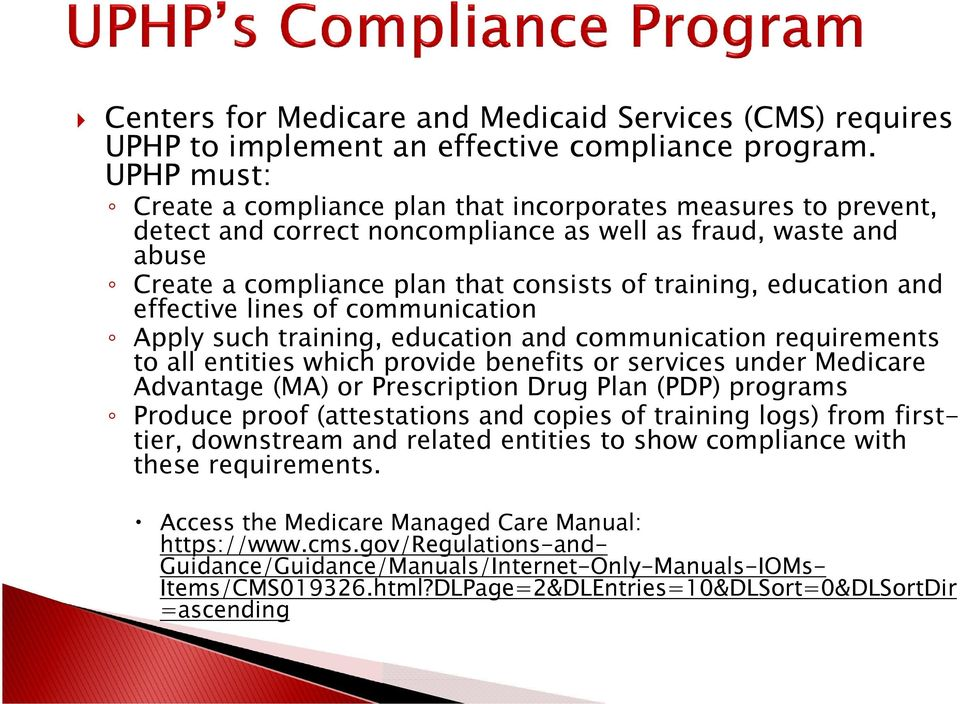 education and effective lines of communication Apply such training, education and communication requirements to all entities which provide benefits or services under Medicare Advantage (MA) or